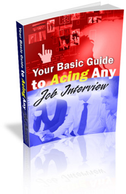 Product picture *NEW* Your Basic Guide to Acing Any Job Interview With MRR