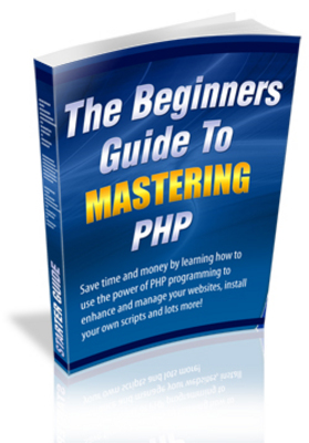 Product picture The Beginners Guide To Mastering PHP